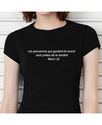 T-shirt humoristique Ceux qui gardent le moral..