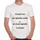 T-shirt humoristique Ca prend 2 ans pour apprendre à parler...