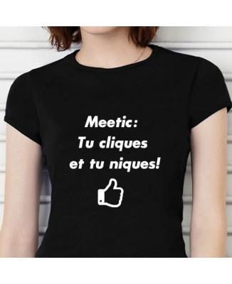 T-shirt humoristique Meetic tu cliques, tu niques!