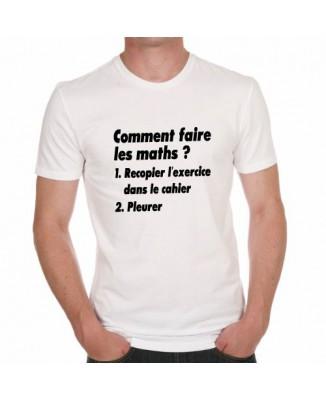 T-shirt Comment faire les maths ? 1. Recopier 2. Pleurer
