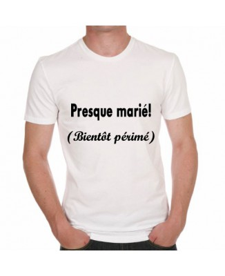 T-shirt humoristique Presque marié