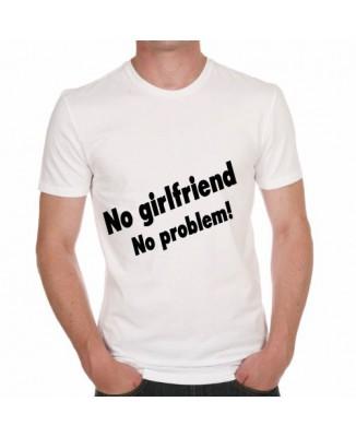 T-shirt humoristique No girlfriend, no problem! [200295]