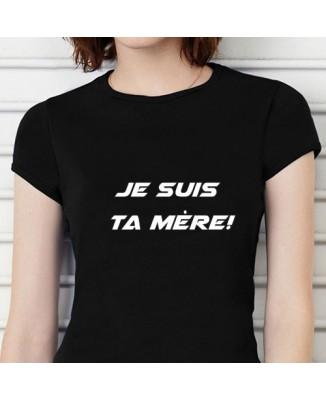 T-shirt humoristique Je suis ta mère!