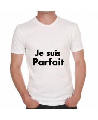 T-shirt humoristique Je suis parfait