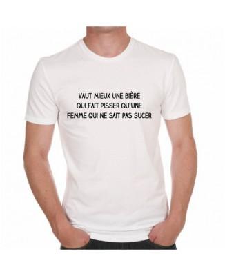 T-shirt Vaut mieux une bière qui fait pisser qu'une femme qui ne sait pas sucer