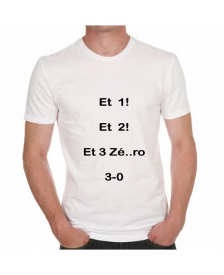 T-shirt humoristique Et 1, et 2 et 3 zéro!