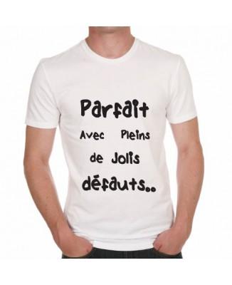 T-shirt humoristique Parfait, avec pleins de jolis petits défauts.. [200383]