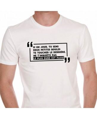 Tee shirt humour Le Plus Dure Est Passé