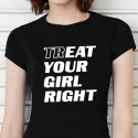 T-shirt TrEAT your girl right