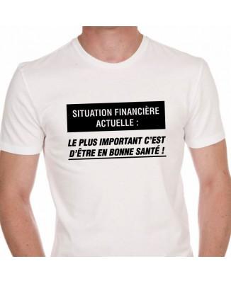 Tee shirt Humour Situation Financière : Bonne Santé