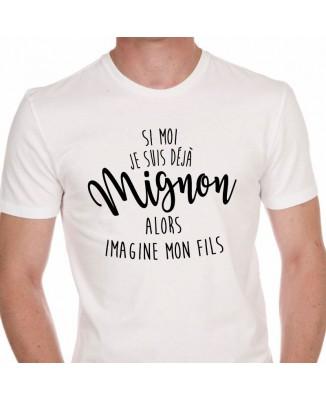 Tee shirt Si Moi Je Suis Déjà Mignon, Alors Imagine Mon Fils