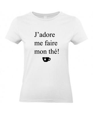 Tee shirt J'adore Me Faire Mon Thé!