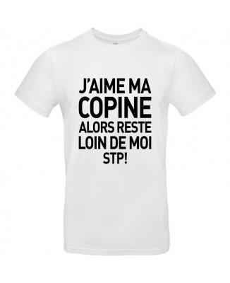 Tee shirt J'aime Ma Copine Alors Reste Loin De Moi STP !