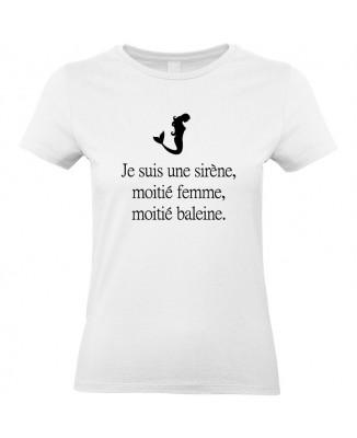 Tee shirt Je suis une sirène, moitié femme, moitié baleine.