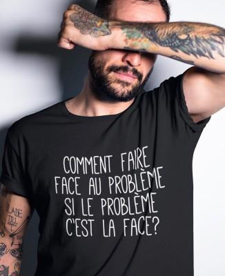 Tee-shirt Problème Face