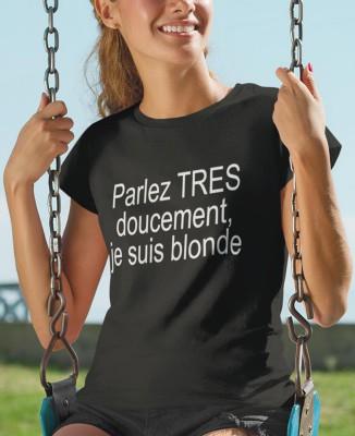 """T-shirt noir femme coquin """"Parlez doucement , je suis blonde"""""""""""