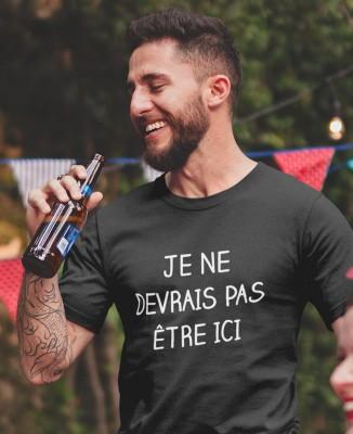 """T-shirt homme """"Je ne devrais pas être ici"""""""