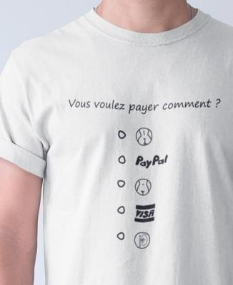 Tee-shirt Homme Vous voulez payer comment ?