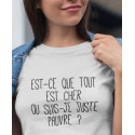 T-shirt Tout est cher ou suis-je pauvre ?