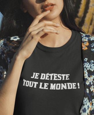 T-shirt Femme Je déteste tout le monde !