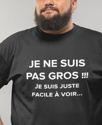T-shirt Homme Je ne suis pas gros !!! Juste facile à voir...