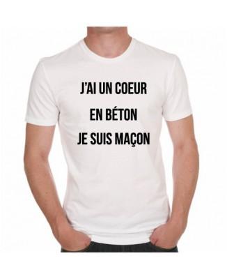 """T-shirt """"j'ai un cœur en béton, je suis maçon"""""""