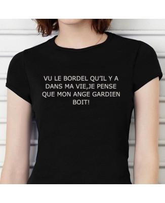 """T-shirt """"Vu le bordel dans ma vie, je pense que mon ange gardien boit"""""""