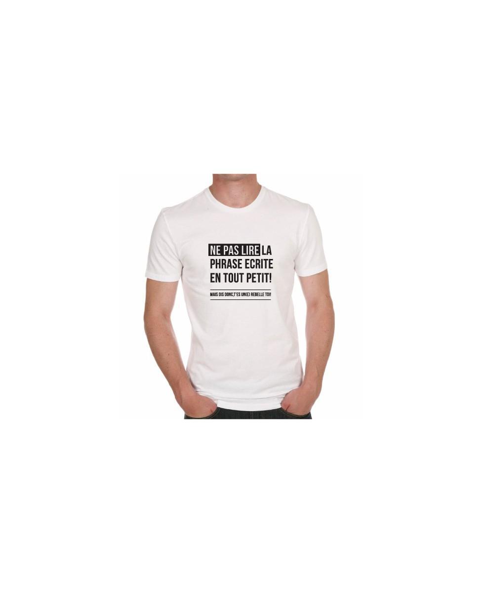 tee shirt humour ne pas lire la phrase crite en tout. Black Bedroom Furniture Sets. Home Design Ideas