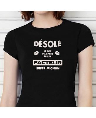 """T-shirt """"Désolée, je suis déjà prise par un facteur"""""""