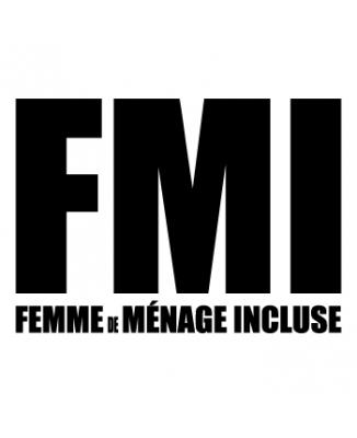 Tee shirt FMI Femme de Ménage Incluse