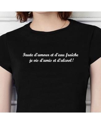 T-shirt humoristique Faute d'amour et d'eau fraîche