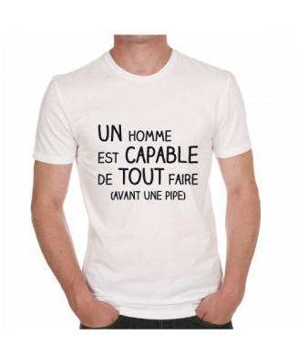 T-shirt humour sexe Un homme est capable de tout faire (avant la pipe)