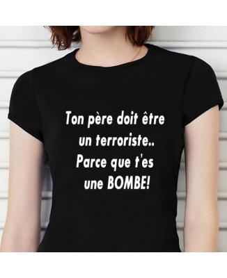 T-shirt humoristique Ton père doit être un terroriste