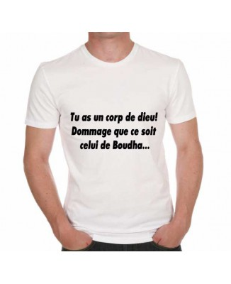 T-shirt humoristique T'as un corps de dieu!