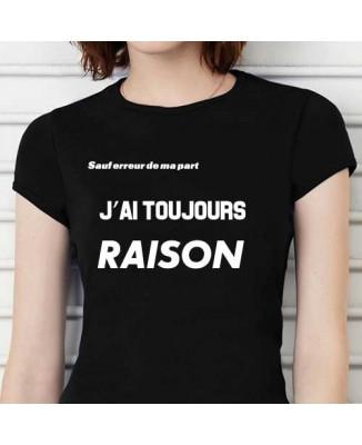 T-shirt J'ai toujours raison