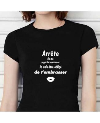 T-shirt humoristique Arrête de me regarder comme ca!