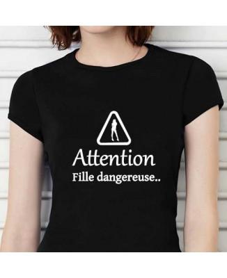 T-shirt humoristique Attention, fille dangereuse!