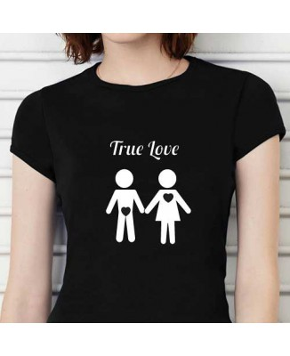 T-shirt humoristique True love!