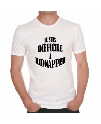 T-shirt Je suis difficile à kidnapper