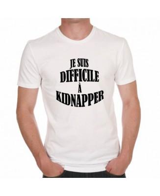 T-shirt Je suis difficile à kidnapper