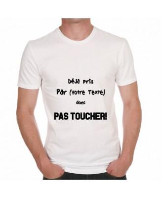 T-shirt humoristique Déjà pris pas toucher!