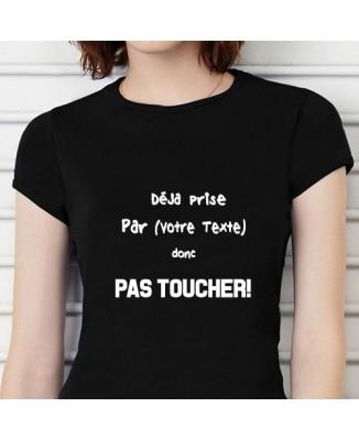 T-shirt humoristique Déjà prise pas toucher!