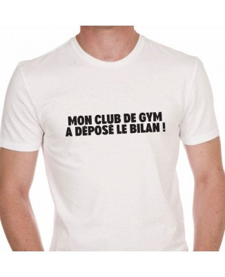 Tee shirt Mon Club De Gym A Déposé Le Bilan