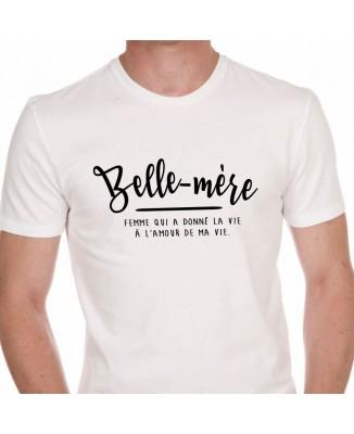 Tee shirt Belle-Mère - Femme qui a donné la vie à l'amour de ma vie.