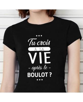 Tee shirt Tu Crois A La Vie Après Le Boulot ?