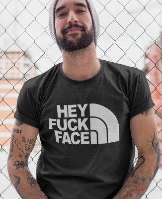 Tee-shirt Hey Fuck Face