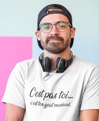 Tee-shirt C'est pas toi... c'est ton goût musical.