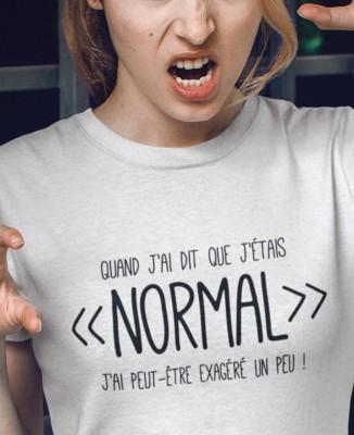 Tee-shirt Femme Je suis Normal ...