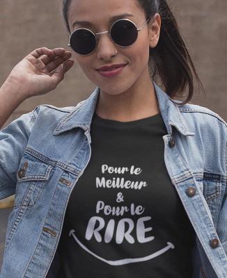 T-shirt Femme Pour le Meilleur et Pour le Rire