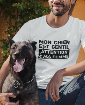 T-shirt Homme Mon chien est gentil - Attention à ma femme